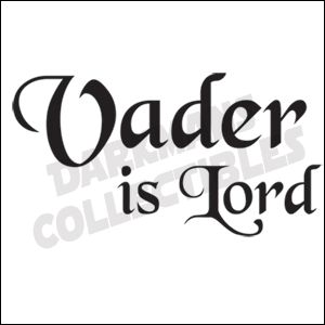 Vader is Lord - Funny Star Wars Sticker